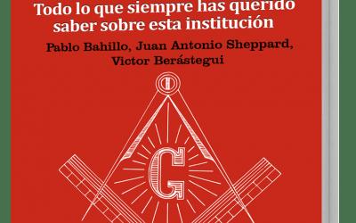 Ya está disponible el GuíaBurros: Masonería, de Pablo Bahillo, Victor Berástegui y Juan Antonio Sheppard