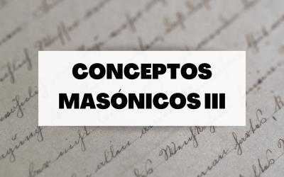 Conoce algunos términos del mundo de la masonería (Parte III)